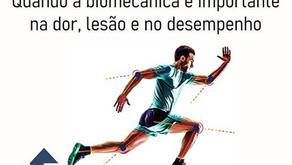 Quando a Biomecânica é importante na dor, lesão e no desempenho.