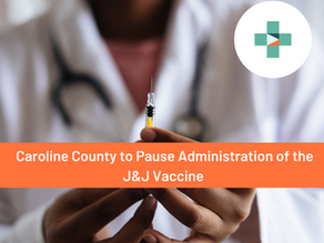 Caroline County to Pause Administration of the Johnson & Johnson (Janssen) Vaccine