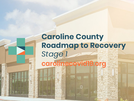 Caroline County Roadmap to Recovery: Updated Phase 1