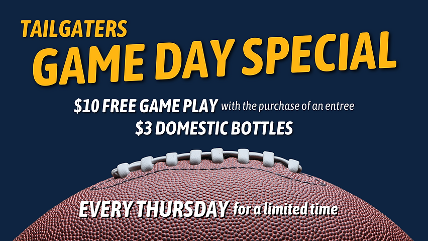 Tailgaters Sports Grill Game Day Secial - $10 free game play with the purchase of an entree and $3 domestic bottles every Thursday for a limited time