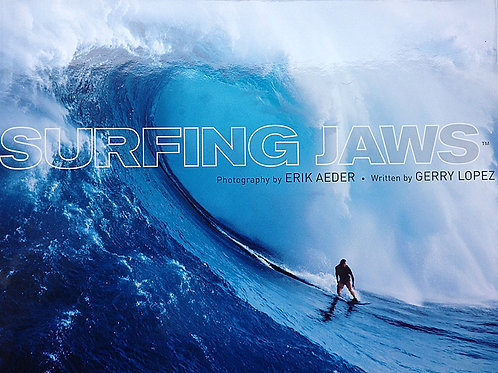 Surfing Jaws by Erik Aeder and Gerry Lopez