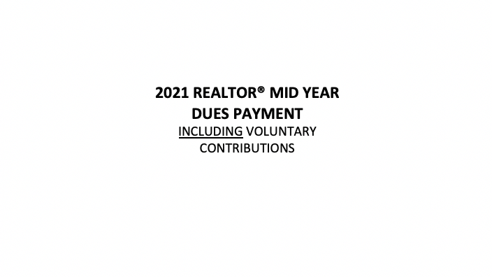 2021 REALTOR® Mid Year Dues Payment Including Voluntary Contributions