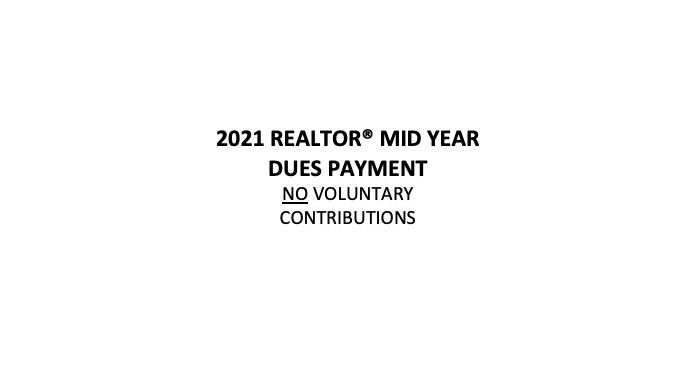 2021 REALTOR® Mid Year Dues Payment NOT Including Voluntary Contributions