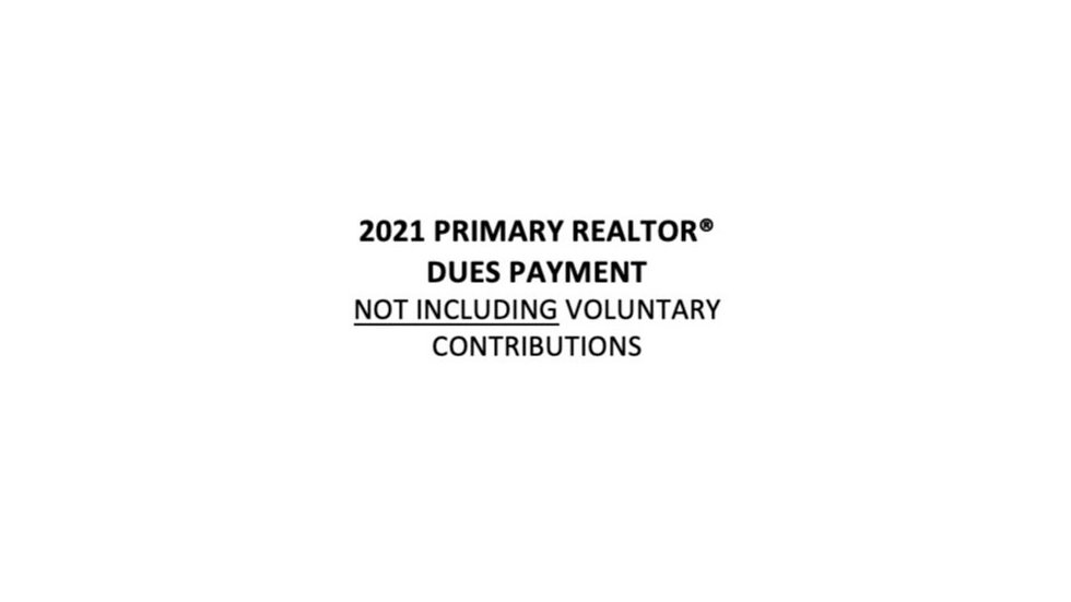 2021 Primary Realtor® Dues Not Including RPAC & Community Service Contribution