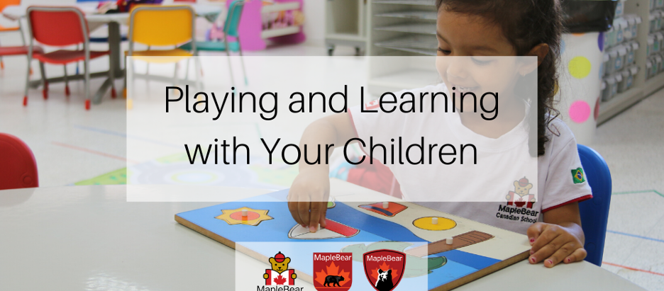 Playing and Learning with Your Children