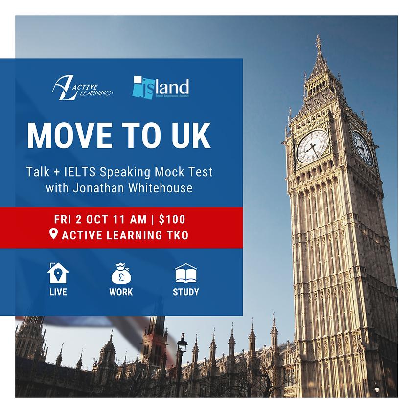 Move to UK Seminar + IELTS Speaking Mock Test