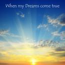 When my Dreams come true copy.png