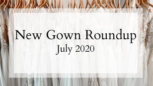 New Gowns at Mia Grace Bridal: July Roundup