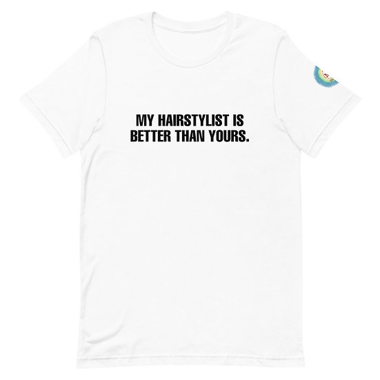 My Hairstylist Is Better Than Yours Women's Short-Sleeve T-Shirt