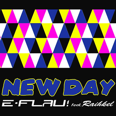 Dj e-Flau! - New Day feat Raihkel.jpg