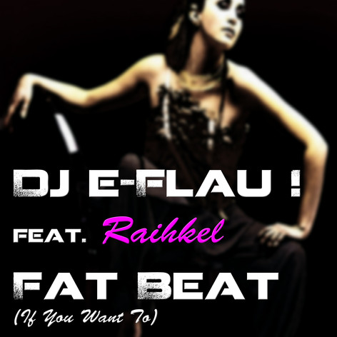 Fat Beat (If You Want To) feat. Raihkel