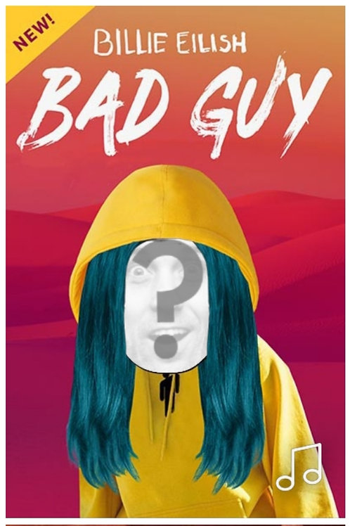 Bad Guy - Billie Eilish