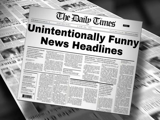 Unintentionally Funny News Headlines