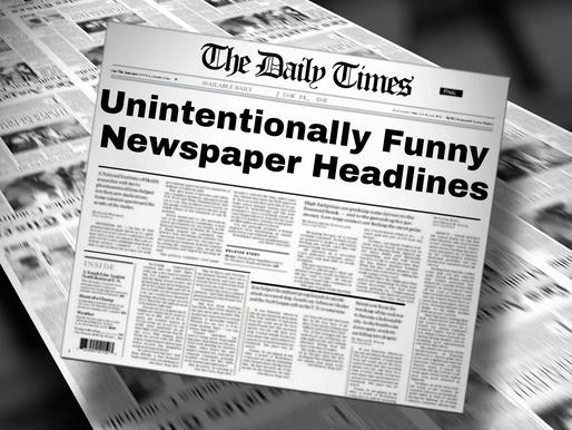 Unintentionally Funny Newspaper Headlines