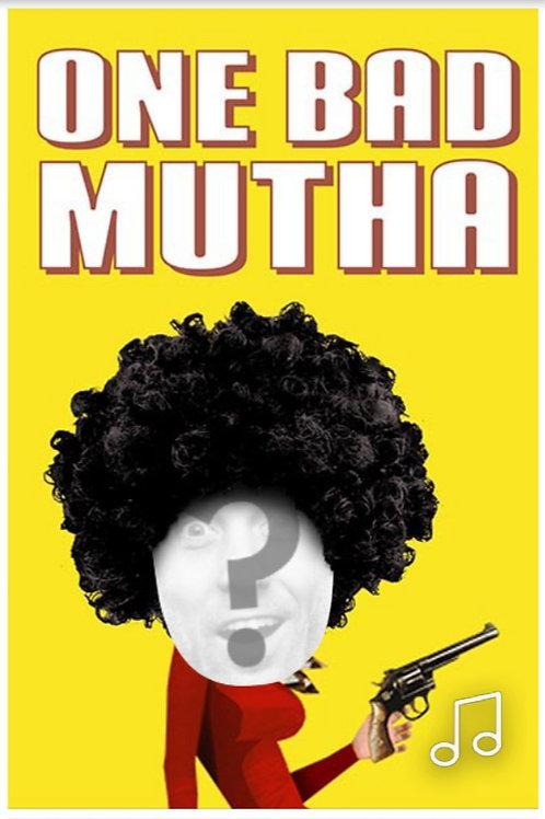 One Bad Mutha Mom Video