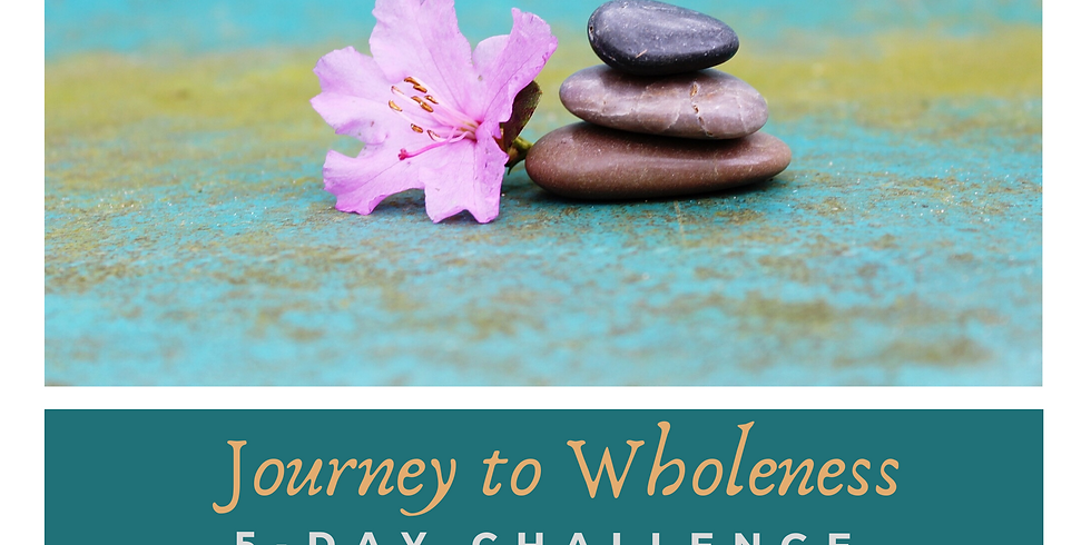 Journey to Wholeness - 5 day Challenge