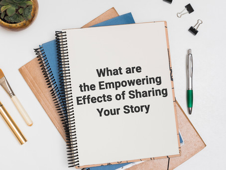 What are the Empowering Effects of Sharing Your Story
