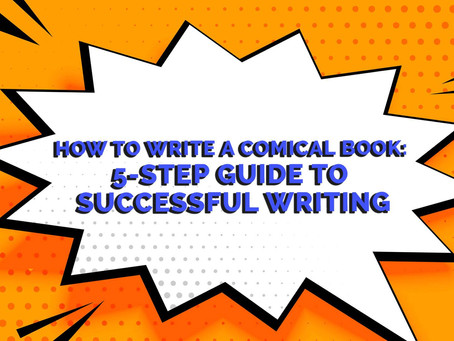 How to Write a Comical Book: 5-Step Guide to Successful Writing