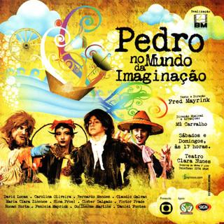 Pedro no Mundo da Imaginação (2008) - Direção: Fred Mayrink