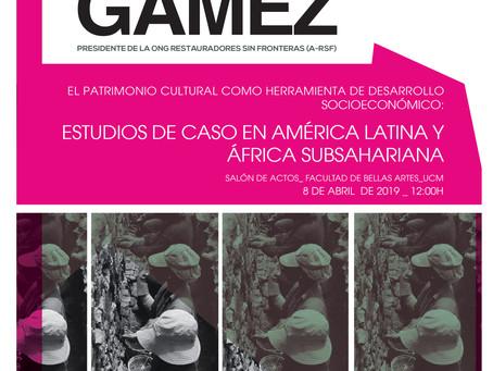 """CONFERENCIA. JAVIER GÁMEZ. Presidente de la ONG Restauradores sin Fronteras (A-RSF) """"El patrimo"""