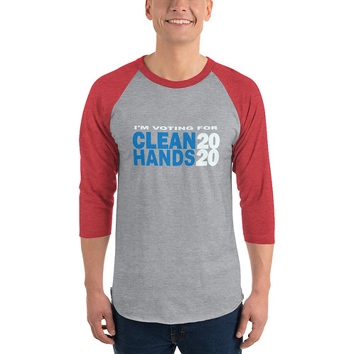 I'm Voting For Clean Hands - 3/4 sleeve raglan shirt