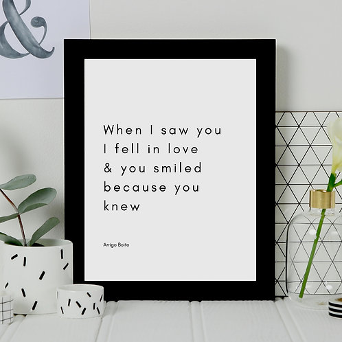'When I saw you I fell in love' Quotation Print