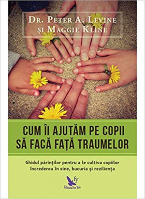 Recomandare de carte - 'Cum ii ajutam pe copii sa faca fata traumelor'