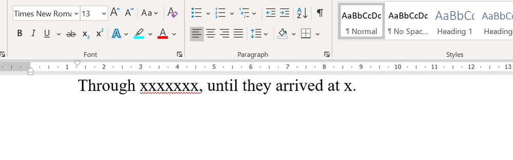 "A screenshot of a word document with the sentence: ""Through xxxxxxx, until they arrived at x."""