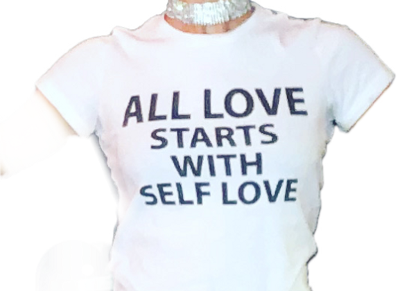 All Love Starts WIth Self Love T shirt
