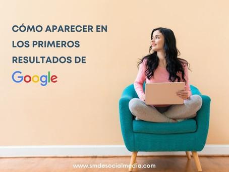 Cómo aparecer en los primeros resultados de Google
