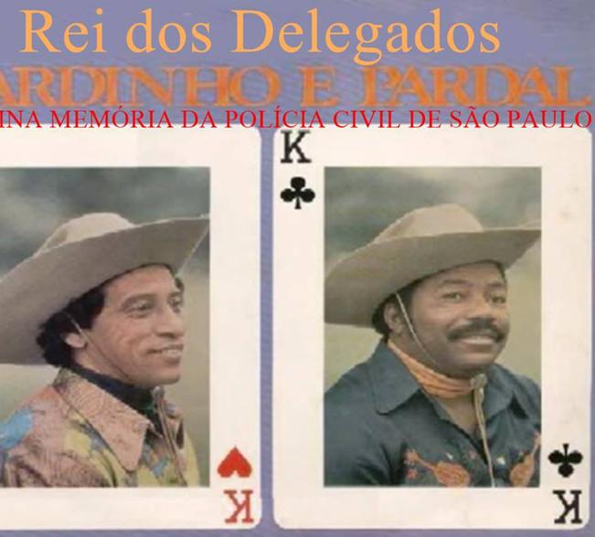 """Interessante música da dupla Pardinho e Pardal-""""O Rei dos Delegados"""", sobre o Delegado de Polícia Sérgio Fernando Paranhos Fleury, na década de 70"""
