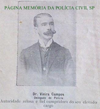 """Delegado Vieira Campos. """"Autoridade zelosa e fiel cumpridora de seu elevado cargo"""". Citação do Jornal Movimento do Município de São Manuel/SP, em 1.907."""