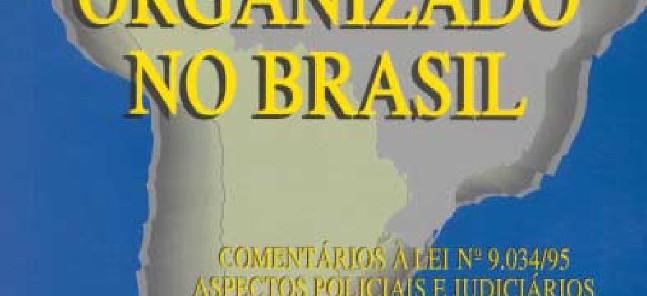 "Livro ""CRIME ORGANIZADO NO BRASIL"". Autor: Delegado de Polícia Carlos Alberto Marchi de Queiroz. Prefaciado pelo reporter policial Percival de Souza. Iglu Editora."