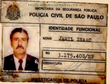 """Documento de Identidade Funcional do Investigador de Polícia Jamil Isaac """"Turcão ou Turco Louco, in memoriam"""", do início da década de 80. ( acervo da filha Adriana Abdo Isaac)."""