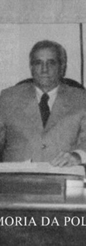 """Delegado de Polícia José Geraldo Camargo """"PIcolé, in memorian""""."""