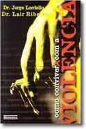 """Livro """"Como conviver com a violência"""". Autor: Delegado de Polícia Jorge Lordello e Dr. Lair Ribeiro."""