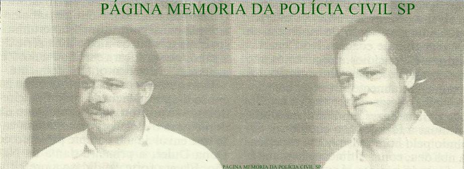 Investigadores de Polícia Ícaro Garcia e Ivano Santos, durante a década de 70, 80 e 90, foram da equipe de viagem da antiga Divisão de Homicídios do DEIC e do DHPP, esclarecendo inúmeros intrincados crimes. Uma dupla de policiais que ficou na história da Polícia Civil paulista, foto de 1.988.