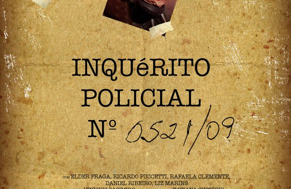 Filme de curta metragem: Inquérito Policial nº 0521/09.