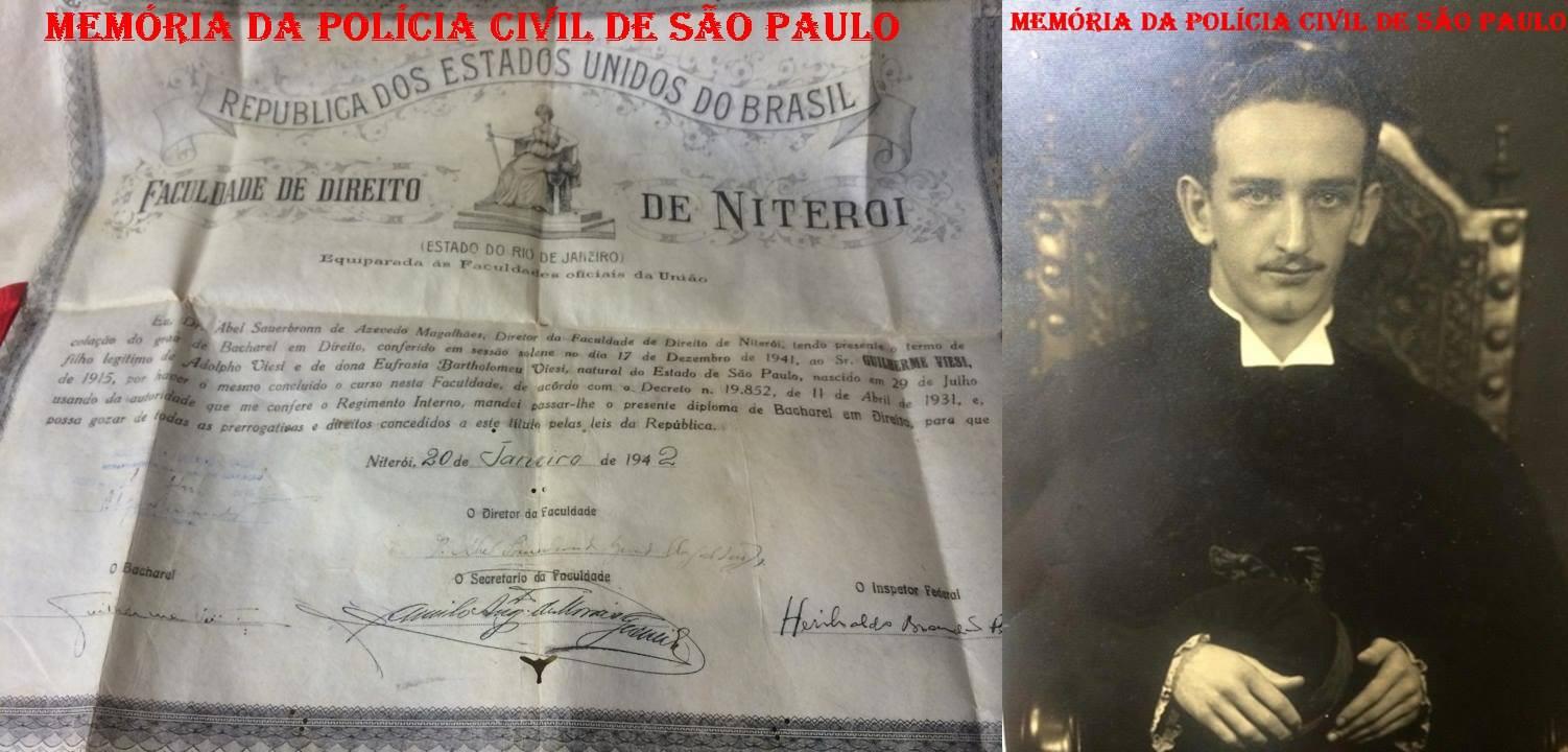 Diploma da Faculdade de Direito e foto do Delegado de Polícia Guilherme Viesi, em 1.942. (Acervo da filha Bruna Viesi). http://memoriadapoliciacivildesaopaulo.com/policia-do-estado-de-sao-paulo-anterior-aos-anos-60/