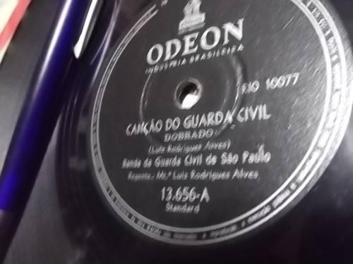 Disco 78 Rpm da década de 50 ou 60 da Banda Da Guarda Civil De São Paulo. Canção do Guarda Civil (dobrado).