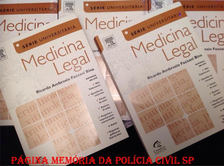 Livro: Medicina Legal. Autor: Delegado de Polícia Ricardo Ambrósio Fazzani Bina. Editora: Campus- Jurídico.