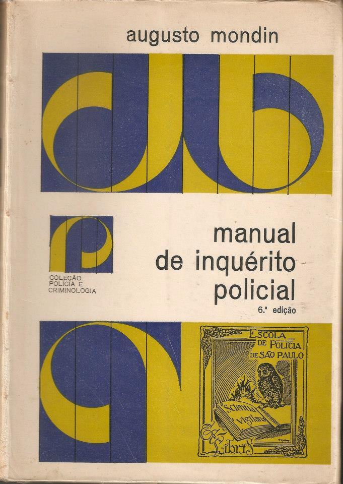 """O clássico """"Manual de Inquérito Policial"""" Autor: Delegado de Polícia Augusto Mondin.  Coleção Policial e Criminologia."""
