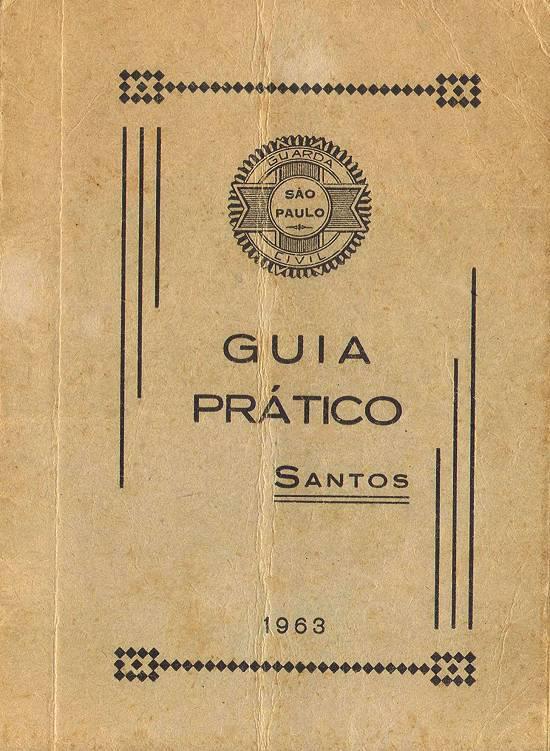 Guia Prático da Guarda Civil de São Paulo - Regional de Santos (1963)