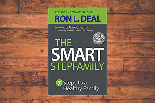 The Smart Stepfamily: 7 Steps to Healthy Family