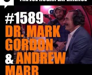 Joe Rogan Experience - #1589: Dr. Mark Gordon and Andrew Marr