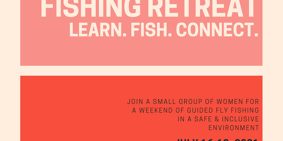 SOLD OUT: Women's Fly Fishing Retreat - Jul 2021