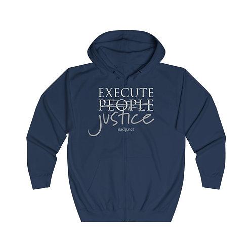 Execute Justice, Not People Zip Hoodie