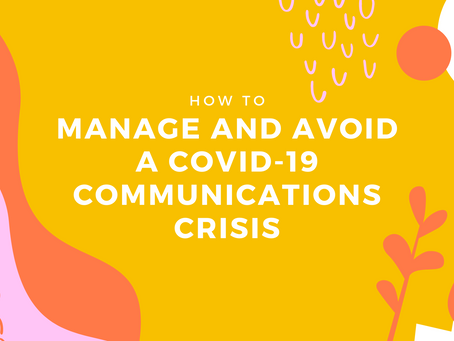 How to Manage and Avoid a COVID-19 Communications Crisis