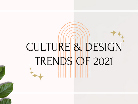 Culture & Design Trends for 2021