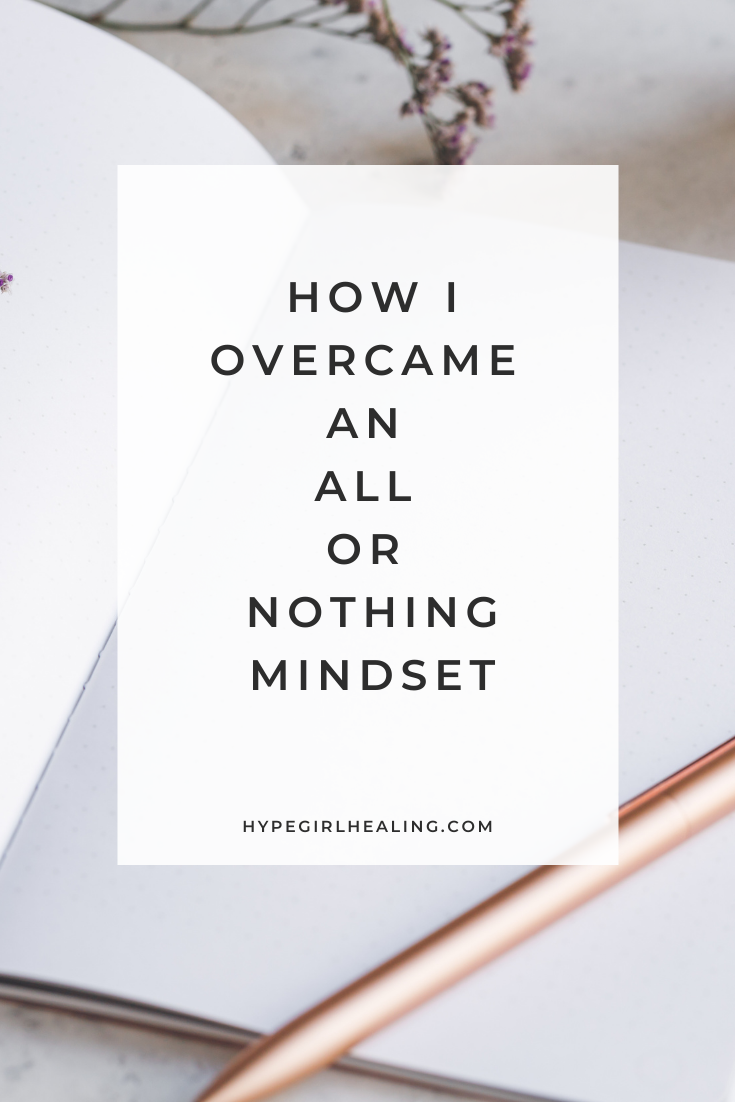 text overlay on a journal for an all or nothing mindset blog post